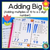 Adding BIG, Adding Multiples of 10 to a 2 Digit Number