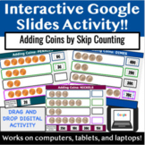 Adding COINS by Skip Counting **Interactive Google Slides** Money Math
