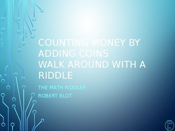 Adding Coins Walk Around or Gallery Walk with a Riddle