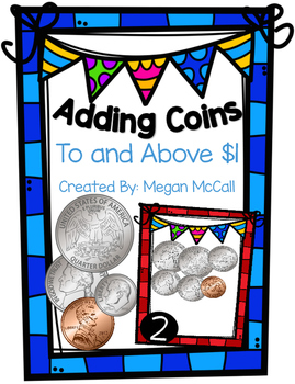 Adding Coins to and Above $1 (Color and Blackline)