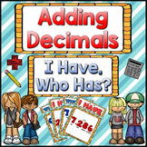 Decimals: Adding Decimals Game: I Have Who Has?