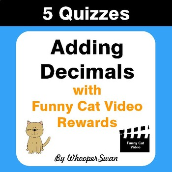 Adding Decimals Quizzes with Funny Cat Video Rewards