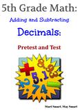 Adding Decimals and Subtracting Decimals Pretest and Test