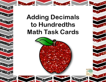 Adding Decimals to Hundredths-40 Math Task Cards