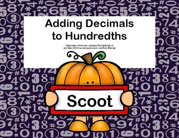 Adding Decimals to Hundredths Scoot -Fall Edition