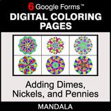 Adding Dimes & Nickels & Pennies - Digital Mandala Colorin