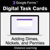 Adding Dimes & Nickels & Pennies - Google Forms Task Cards