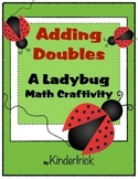 Adding Doubles- A Ladybug Math Craftivity
