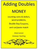 Adding Doubles Money w/word problems, matching, drawing, a