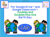 Adding Doubles and Doubles Plus One Earth Day them for Google Drive™