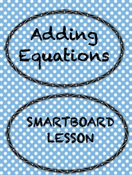 Adding Equations SMART Notebook Lesson