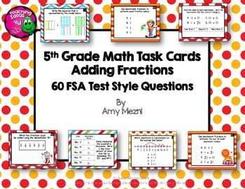 Adding Fractions 60 Task Cards 5th Grade FSA Style Questions