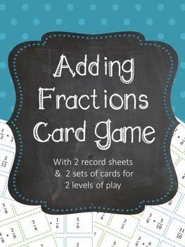 Adding Fractions Card Game and Record Sheet Like and Unlik