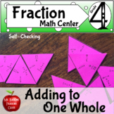 Adding Fractions Making a Whole  Self Checking Math Center Activity