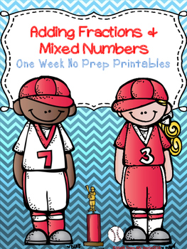 Adding Fractions & Mixed Numbers: One Week No Prep Printables