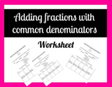 Adding Fractions With Common Denominators Worksheet