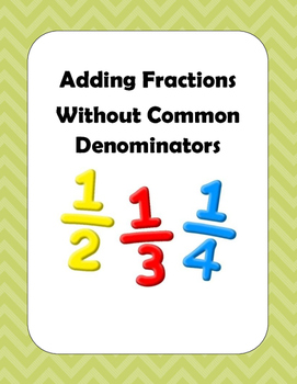 Math: Adding Fractions Without Common Denominators - 4 pag