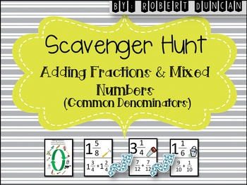 Adding Fractions and Mixed Numbers (Common Denominators ) Scavenger Hunt