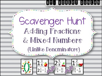 Fractions : Adding and Mixed Numbers (Unlike Denominators) Scavenger Hunt