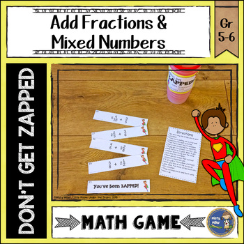 Adding Fractions and Mixed Numbers Don't Get ZAPPED Math Game
