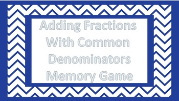 Adding Fractions with Common Denominators Memory Game