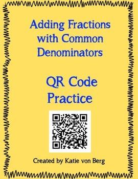 Adding Fractions with Common Denominators QR Code Practice