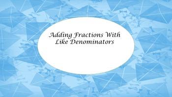 Adding Fractions with Like Denominators SmartBoard Lesson