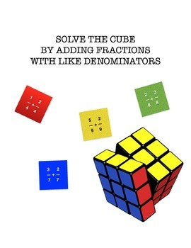 Adding Fractions with Like Denominators - Solve the Cube!