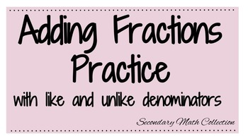 Adding Fractions with Like and Unlike Denominators Practice - Worksheet -