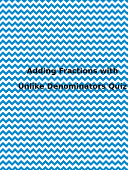Adding Fractions with Unlike Denominator Quiz