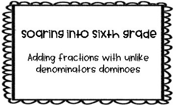 Adding Fractions with Unlike Denominators Dominoes