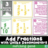 Adding Fractions with Unlike Denominators Matching Activity Game