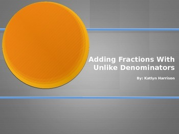 Adding Fractions with Unlike Denominators - PowerPoint Task Analysis
