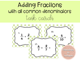 Adding Fractions with all Common Denominators Task Cards
