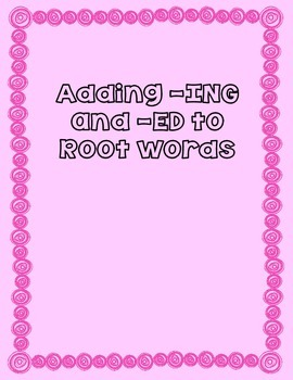 Adding ING and ED to Root Words