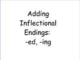 Adding Inflectional Endings -ed, -ing