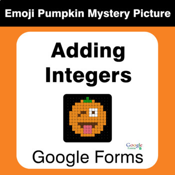 Adding Integers - EMOJI PUMPKIN Mystery Picture - Google Forms
