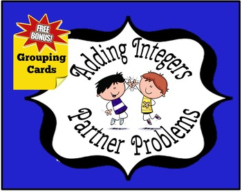 Adding Integers Partner Problems + Free Grouping Cards