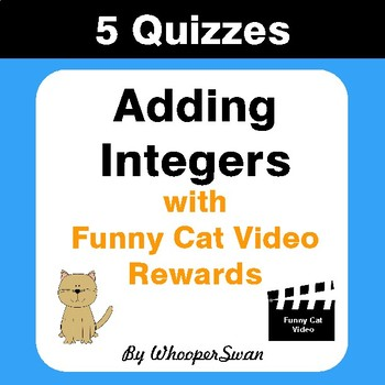 Adding Integers Quizzes with Funny Cat Video Rewards