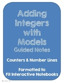 Adding Integers Using Models Guided Notes & Practice