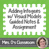 Adding Integers with Visual Models Guided Notes & Assignment