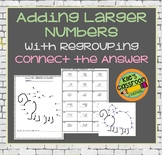 Adding Large Numbers with Regrouping - Mystery Picture - Connect the Answer