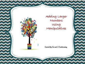 Adding Larger Numbers Using Manipulatives