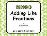 Adding Like Fractions - BINGO and Task Cards