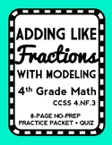 Adding Like Fractions with Modeling, Lesson Packet & Exit Quiz, 4.NF.3