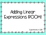 Adding Linear Expressions BOOM!