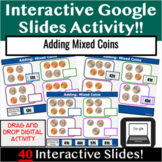 Adding Mixed Coins  *Distance Learning *Interactive Google Slides *Money Math