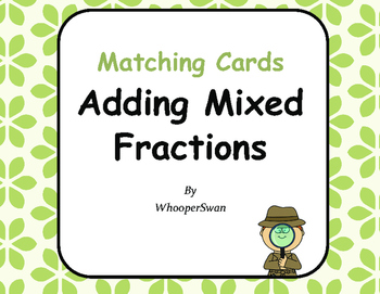 Adding Mixed Fractions Matching Cards