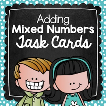 Adding Mixed Numbers Task Cards for Centers, Review, Scoot, & Test Prep