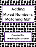 Adding Mixed Numbers Matching Mat